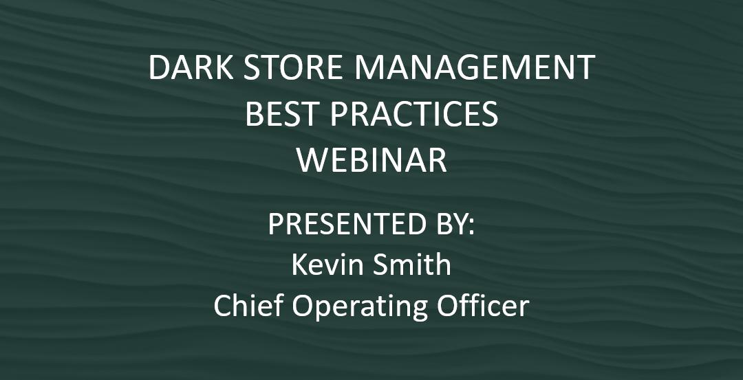 WEBINAR: Dark Store Management Best Practices