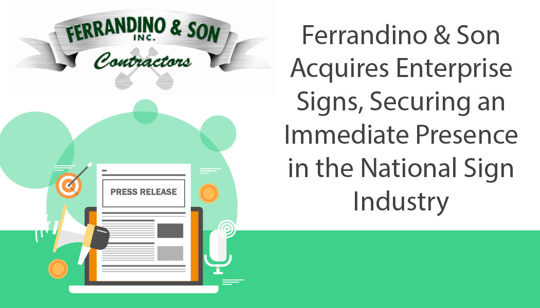 Ferrandino & Son Acquires Enterprise Signs, Securing an Immediate Presence in the National Sign Industry