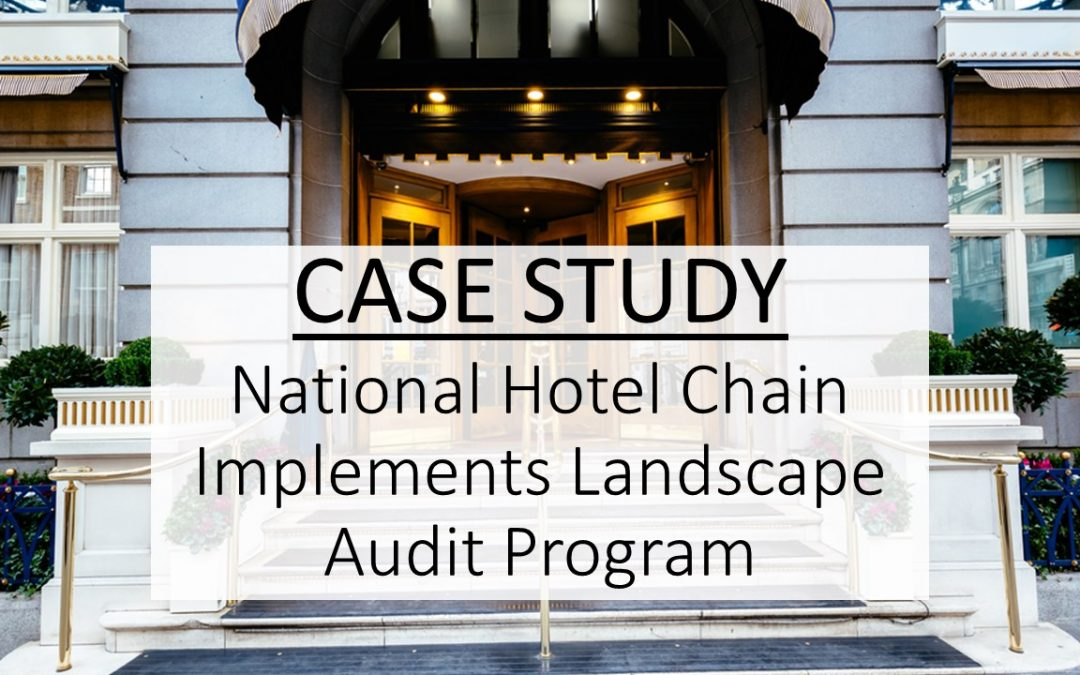 National Hotel Chain Implements Landscape Audit Program