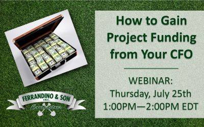 WEBINAR: How to Gain Project Funding from Your CFO, Thursday, July 25th 1:00PM — 2:00PM EDT