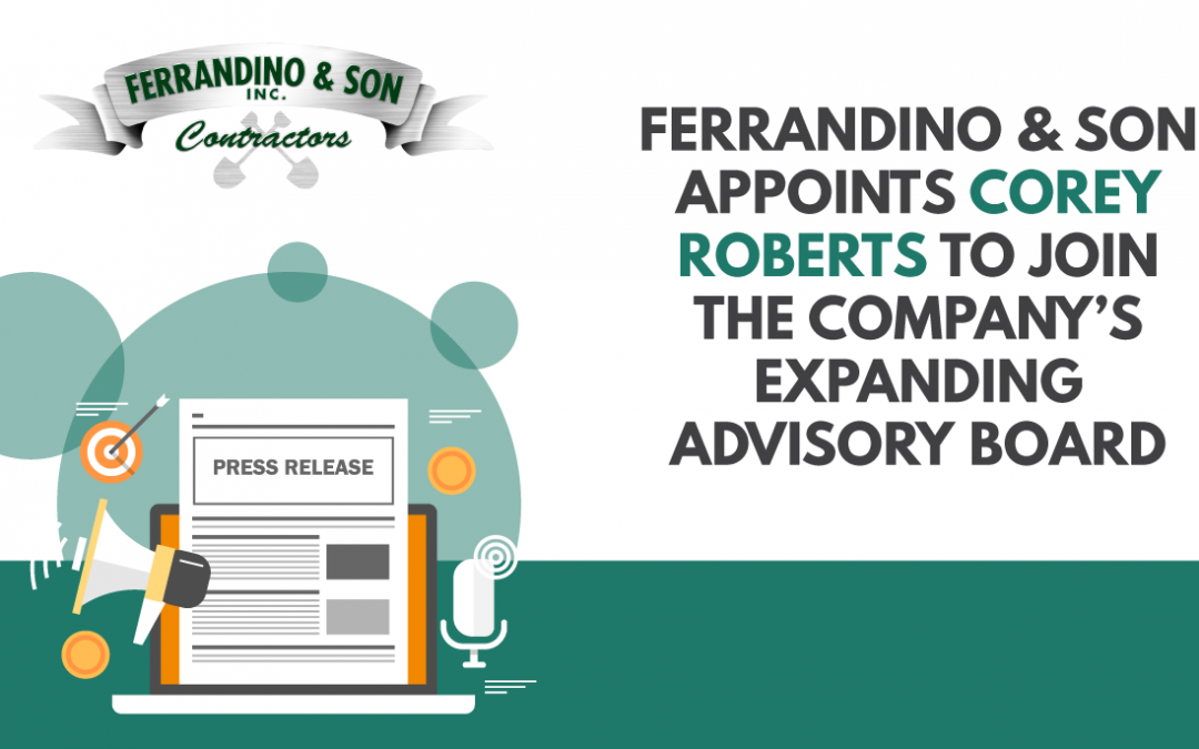 Ferrandino & Son Appoints Corey Roberts to Join the Company's Expanding Advisory Board