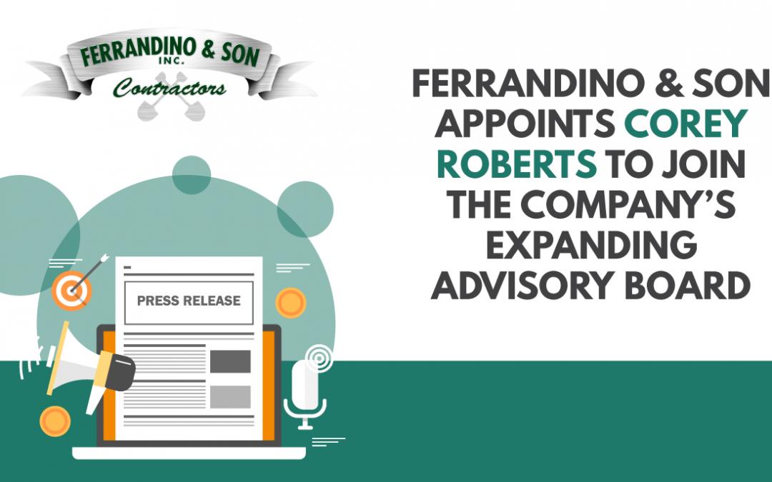 Ferrandino & Son Appoints Corey Roberts to Join the Company's Expanding Advisory Board