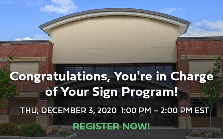 WEBINAR: Congratulations, You're in Charge of Your Sign Program!