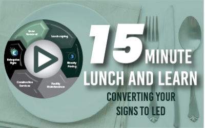 """15 Minute Lunch & Learn: Enterprise Signs' """"Converting Your Signs to LED"""""""