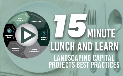 15 Minute Lunch & Learn: Landscaping Capital Projects Best Practices